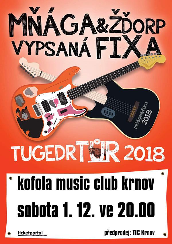 picture MŇÁGA A ŽĎORP + VYPSANÁ FIXA – TUGEDR TŮR 2018