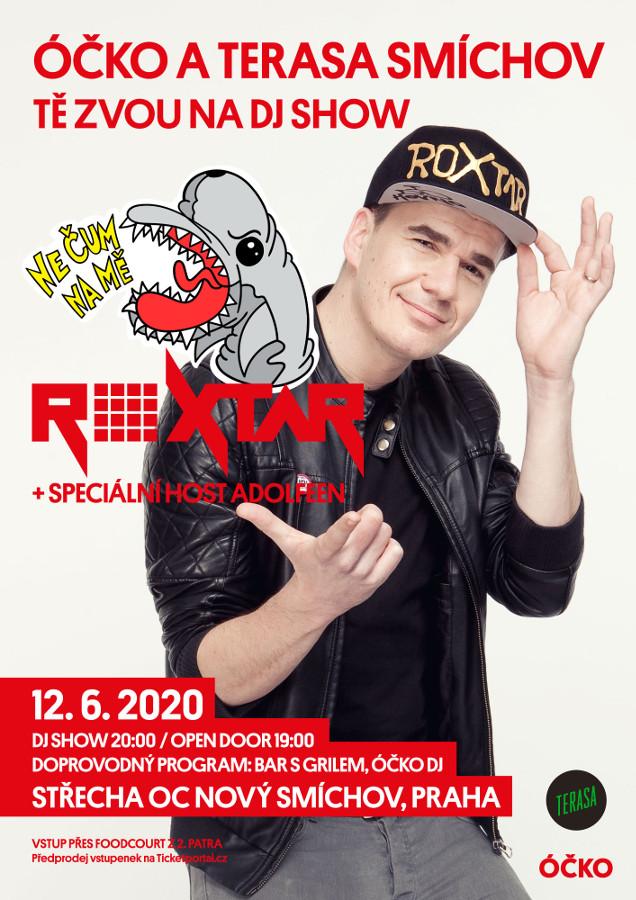 picture ÓČKO A TERASA SMÍCHOV VÁS ZVOU NA DJ SHOW ROXTAR