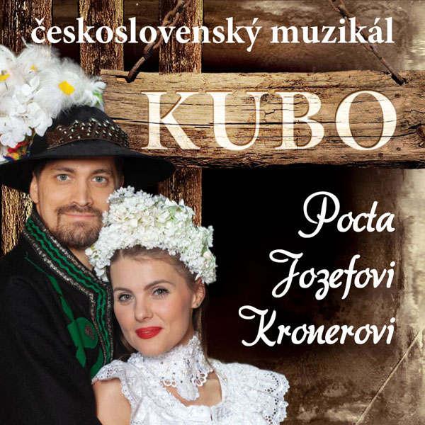 Československý muzikál KUBO - Pocta J. Kronerovi