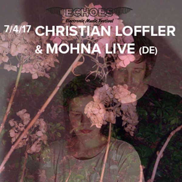 ECHOES: Christian Löffler + Mohna LIVE (DE)