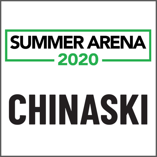 SUMMER ARENA 2020 – CHINASKI