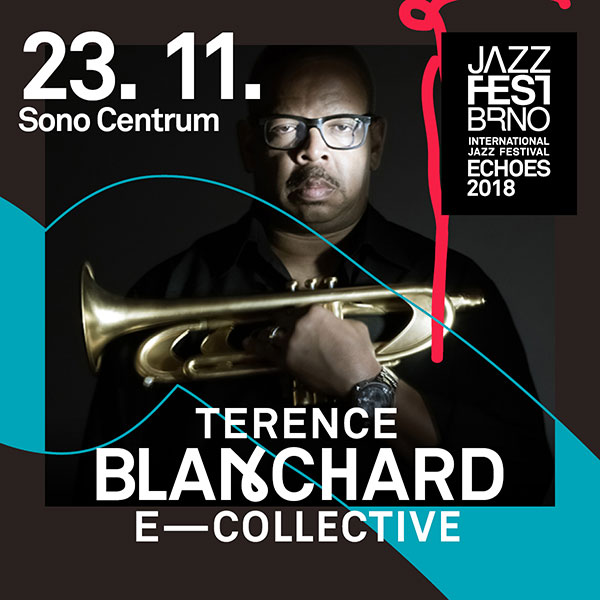 JazzFestBrno: Terence Blanchard & the E-Collective