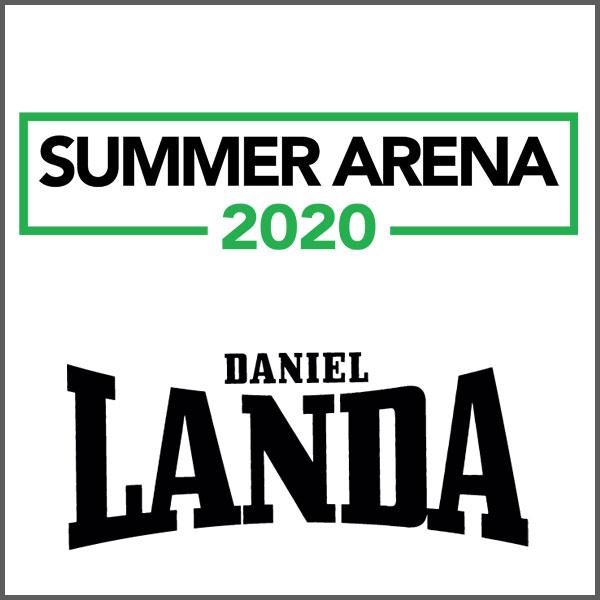 SUMMER ARENA 2020 – DANIEL LANDA