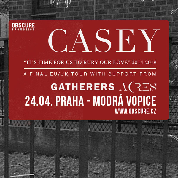 CASEY (UK) + GATHERERS (USA) + ACRES (UK)