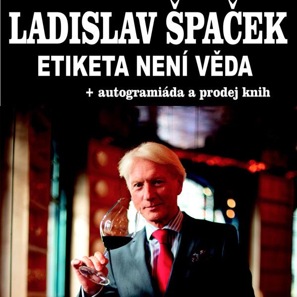 Ladislav Špaček – Etiketa není věda