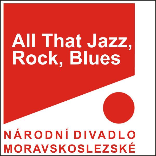 ALL THAT JAZZ, ROCK, BLUES, ND moravskoslezské