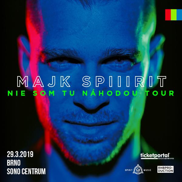 Majk Spirit - NIE SOM TU NAHODOU TOUR - BRNO