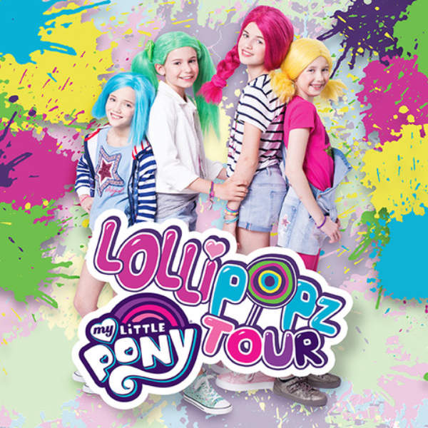 LOLLIPOPZ - My Little Pony Tour