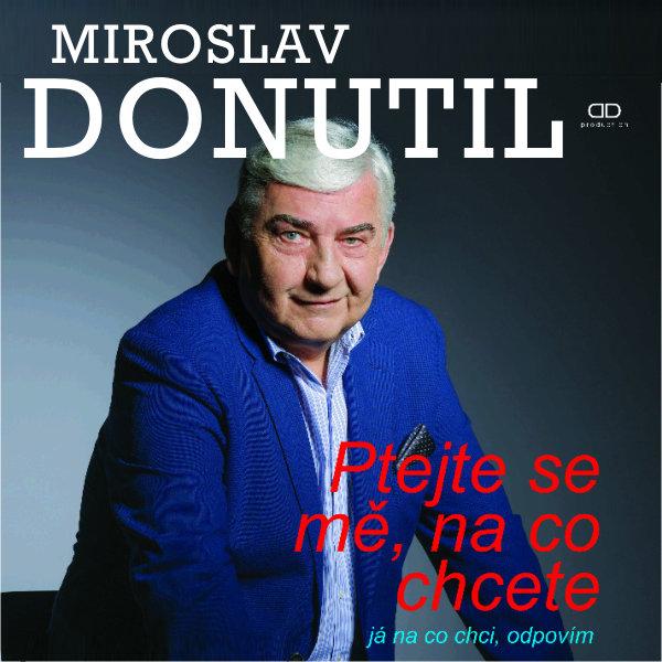 MIROSLAV DONUTIL - Ptejte se mě, na co chcete, ...