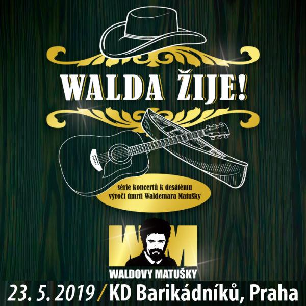 WALDOVY MATUŠKY - Walda žije!