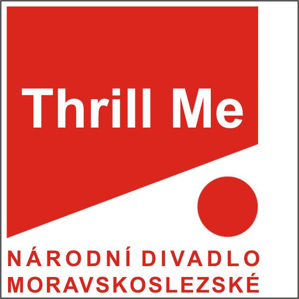 THRILL ME, ND moravskoslezské