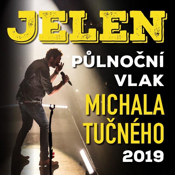 JELEN - PŮLNOČNÍ VLAK MICHALA TUČNÉHO 2019