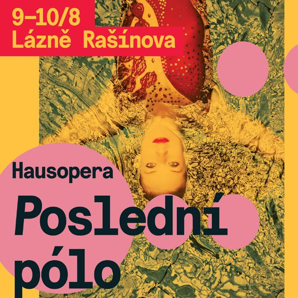 Hausopera / POSLEDNÍ PÓLO