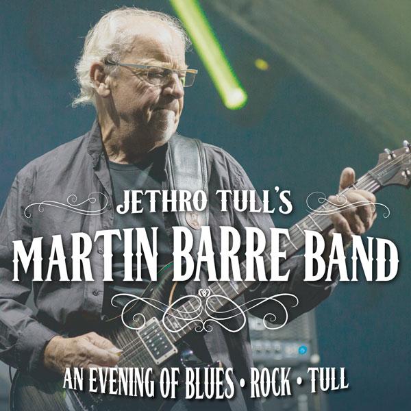 Jethro Tull's MARTIN BARRE & BAND