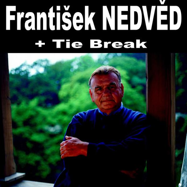 František Nedvěd + Tie Break