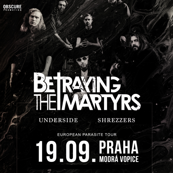 BETRAYING THE MARTYRS (FRA) + UNDERSIDE (NEP)