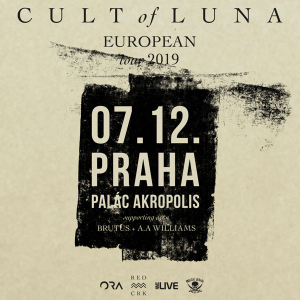 CULT OF LUNA (SWE) + Brutus + A. A. Williams