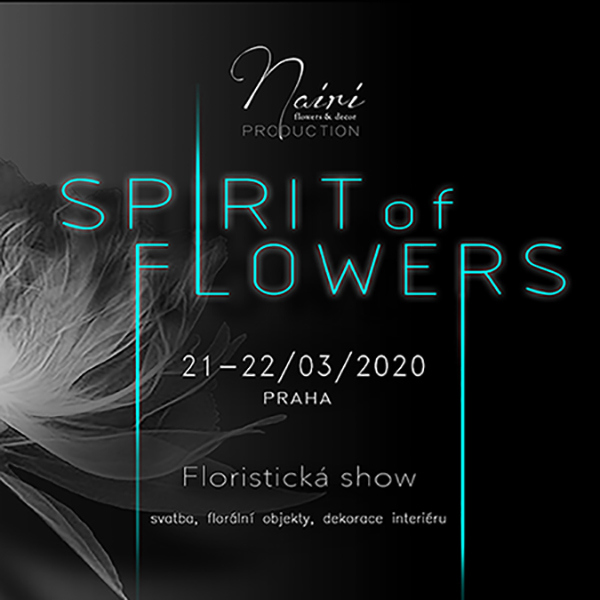 SPIRIT OF FLOWERS - FLORISTICKÁ SHOW