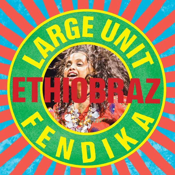 LARGE UNIT ETHIOBRAZ