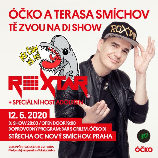 ÓČKO A TERASA SMÍCHOV VÁS ZVOU NA DJ SHOW ROXTAR