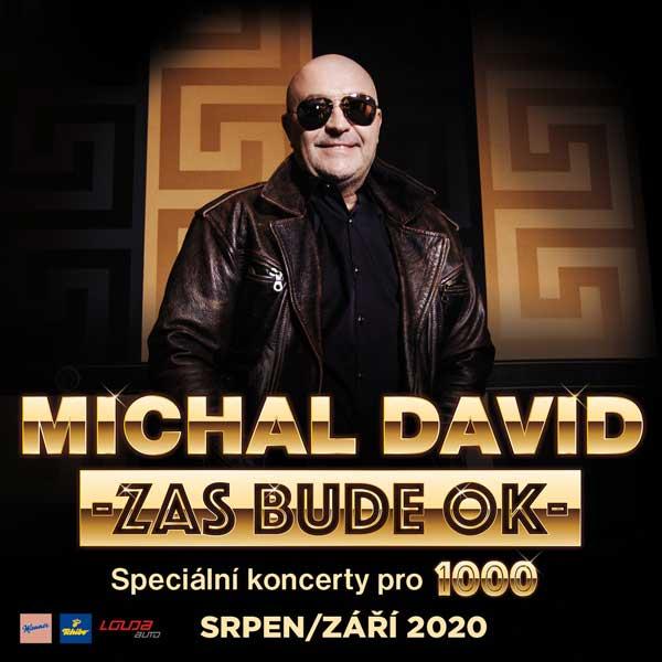 "MICHAL DAVID - ""Zas bude OK – koncerty pro 1000"""
