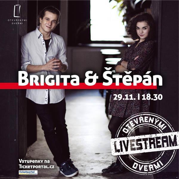 BRIGITA & ŠTĚPÁN - OTEVŘENÝMI DVEŘMI / LIVE STREAM
