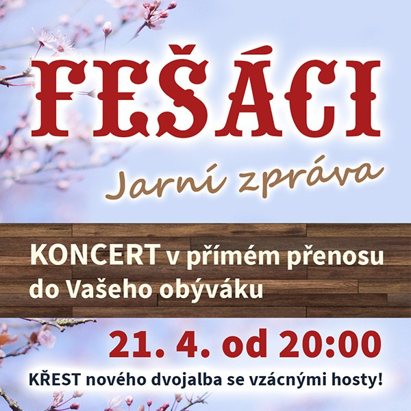 FEŠÁCI: JARNÍ ZPRÁVA - Jarní koncert / LIVE STREAM