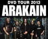 ARAKAIN DVD TOUR 2013