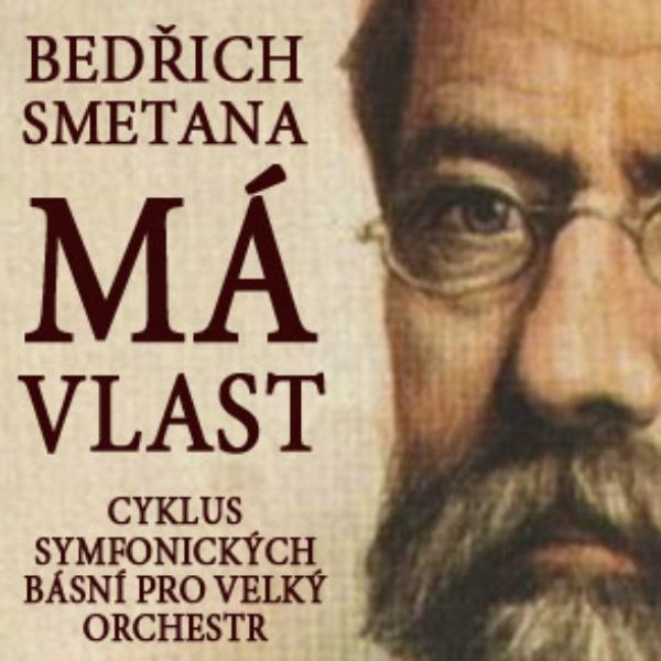 BEDŘICH SMETANA - MÁ VLAST (My Country)