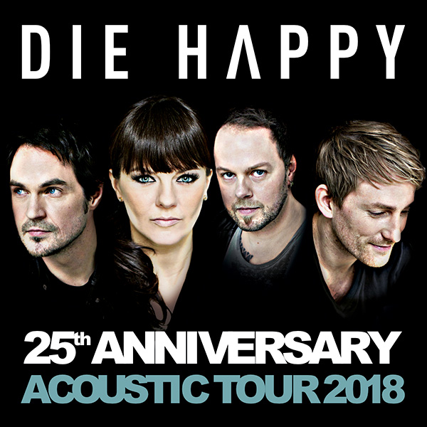 DIE HAPPY - 25th Anniversary Acoustic Tour 2018