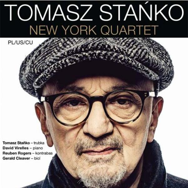 TOMASZ STAŃKO NEW YORK QUARTET (PL/ US/ CU)
