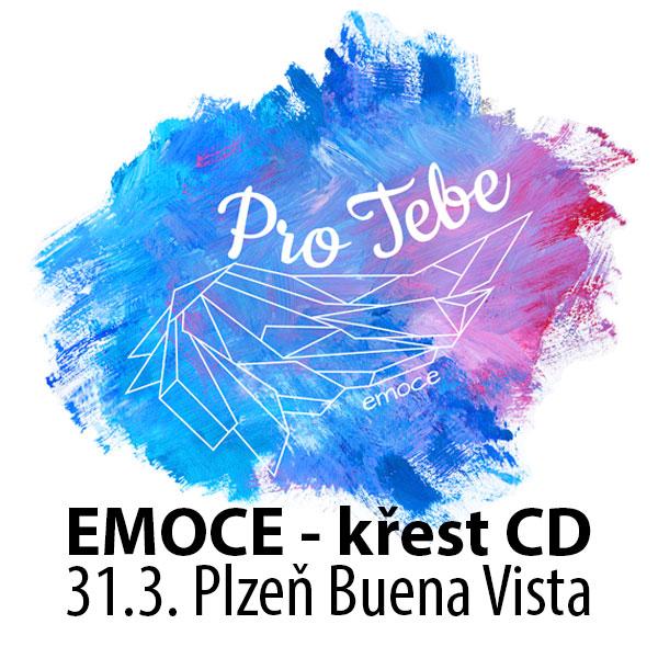 EMOCE - křest CD Pro Tebe + hosté