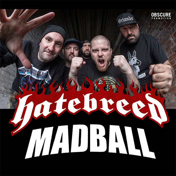 HATEBREED (US) + MADBALL (US)