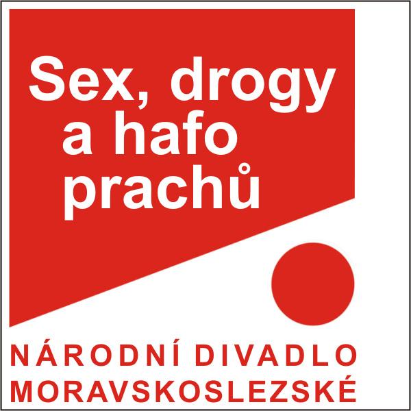 SEX, DROGY A HAFO PRACHŮ, ND moravskoslezské