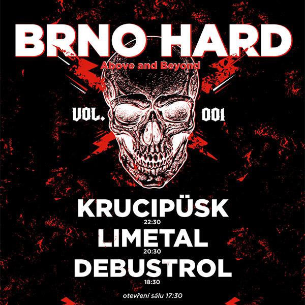 BRNO HARD! - DEBUSTROL, LIMETAL, KRUCIPÜSK