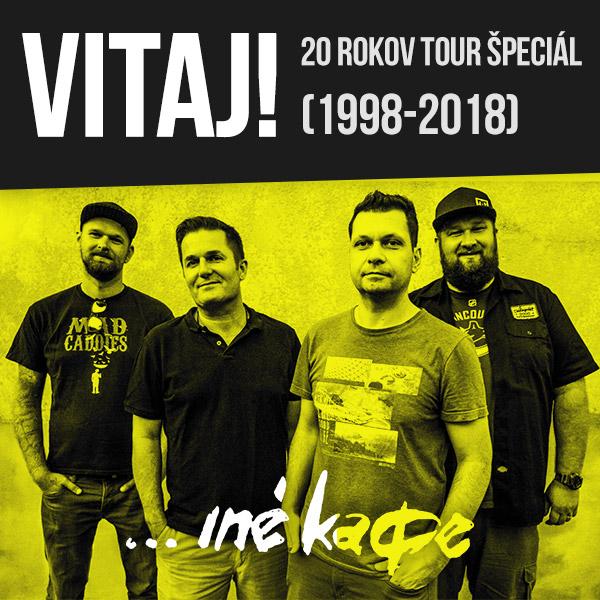 INEKAFE - 20 ROKOV VITAJ! TOUR ŠPECIÁL (1998-2018)