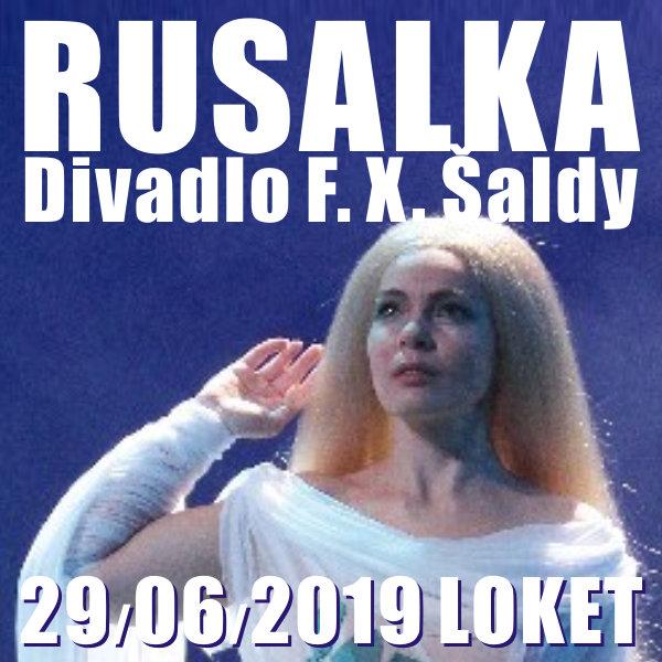 RUSALKA, Antonín Dvořák / Divadlo F. X. Šaldy