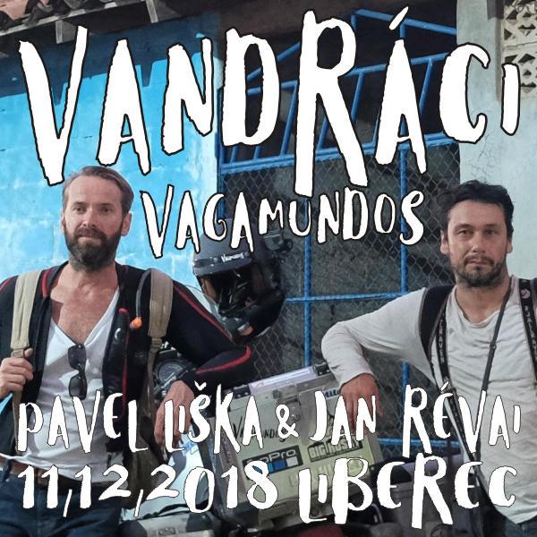Vandráci - Pavel Liška a Jan Révai, Liberec