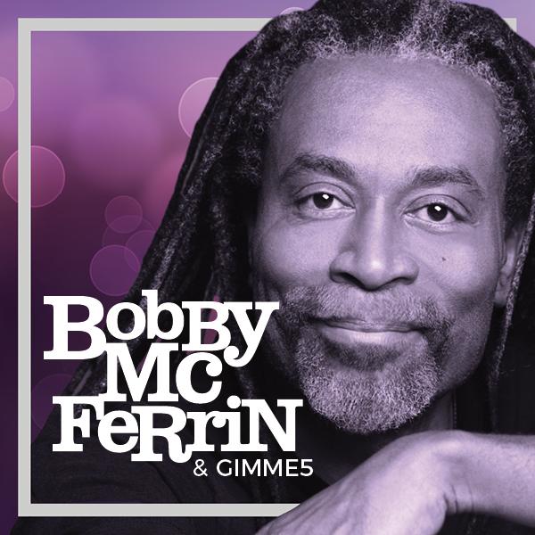 BOBBY McFERRIN & GIMME 5