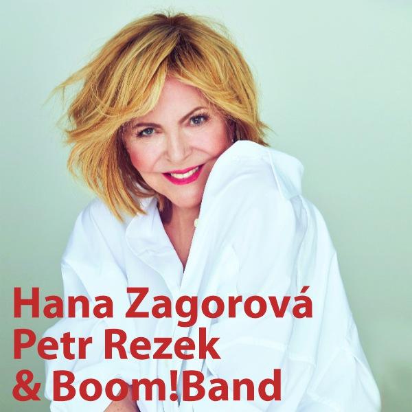 Hana Zagorová, Petr Rezek & Boom!Band