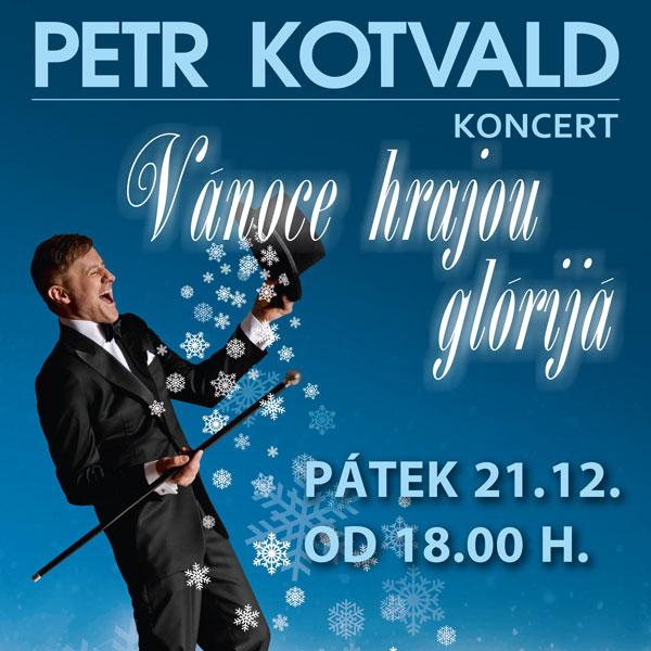 """Petr Kotvald -""""Vánoce hrajou glórijá"""""""