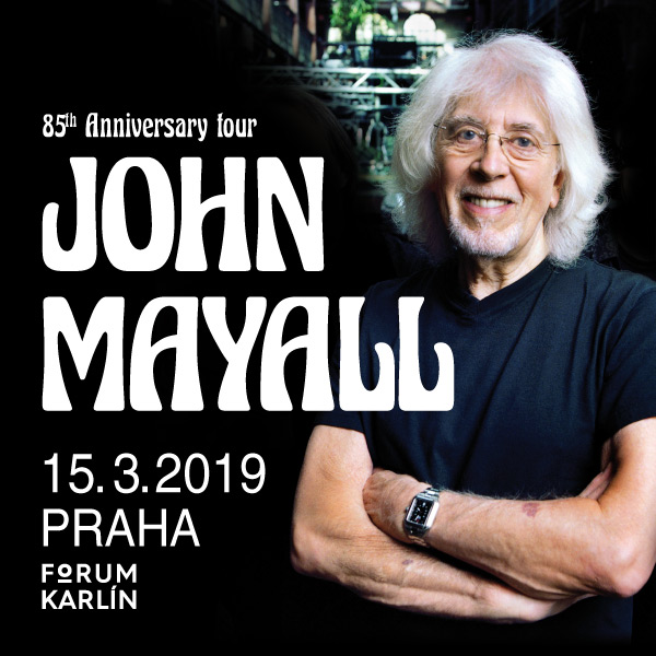 John Mayall  / 85th Anniversary World Tour / 2019