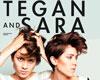 TEGAN AND SARA (CAN)